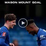 Video: Mason Mount Goal against Morecambe | Chelsea 1-0 Morecambe