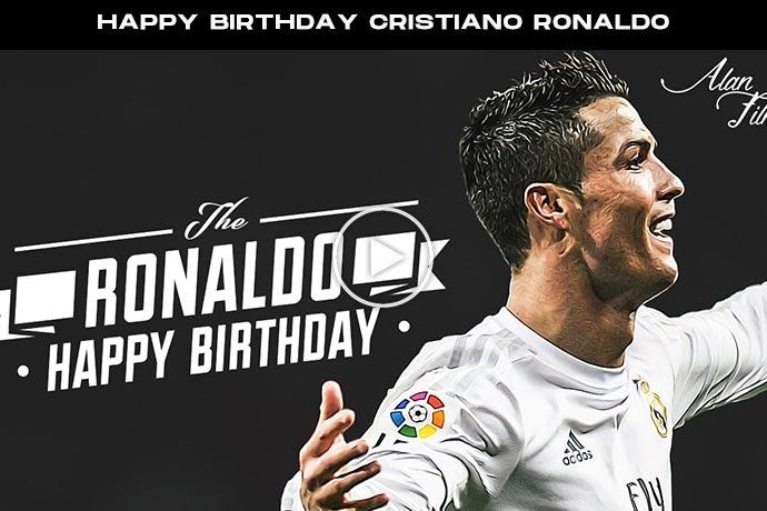 Video: Happy Birthday, Cristiano Ronaldo Greatest of All Time