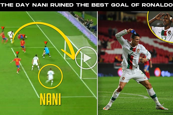 Video: The Day Nani Ruined The Best Goal Of Cristiano Ronaldo's Career